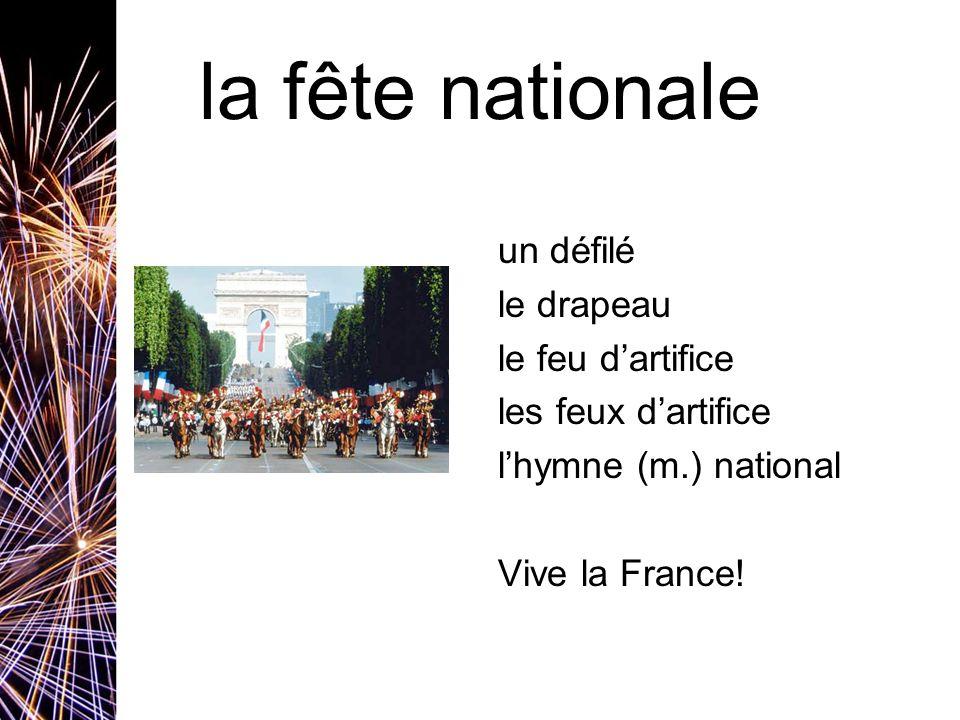 la fête nationaleun défilé le drapeau le feu d'artifice les feux d'artifice l'hymne (m.) national Vive la France.