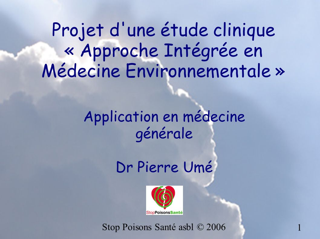 Projet d une étude clinique « Approche Intégrée en Médecine Environnementale »