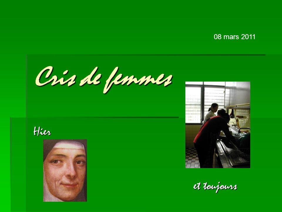 08 mars 2011 Cris de femmes Hier et toujours