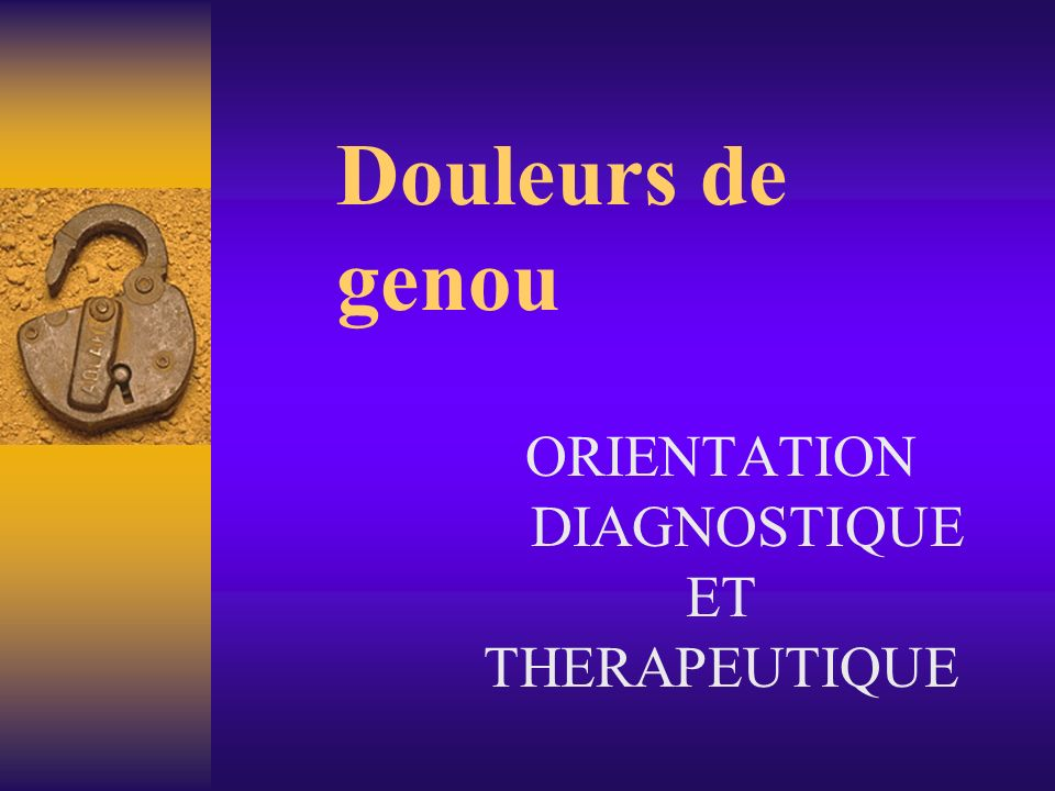 ORIENTATION DIAGNOSTIQUE ET THERAPEUTIQUE