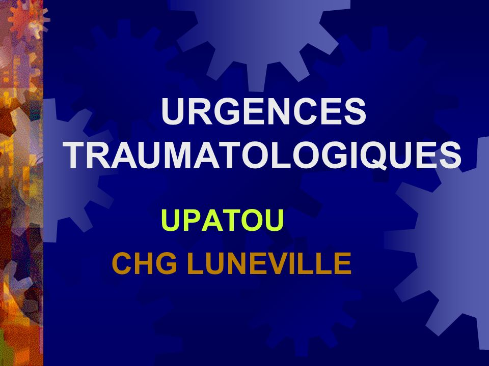 URGENCES TRAUMATOLOGIQUES