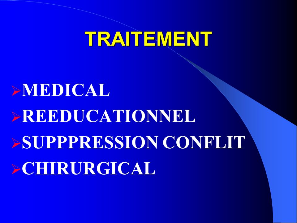 TRAITEMENT MEDICAL REEDUCATIONNEL SUPPPRESSION CONFLIT CHIRURGICAL