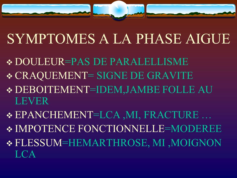 SYMPTOMES A LA PHASE AIGUE
