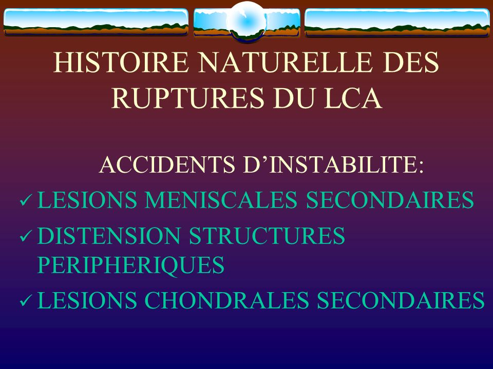 HISTOIRE NATURELLE DES RUPTURES DU LCA