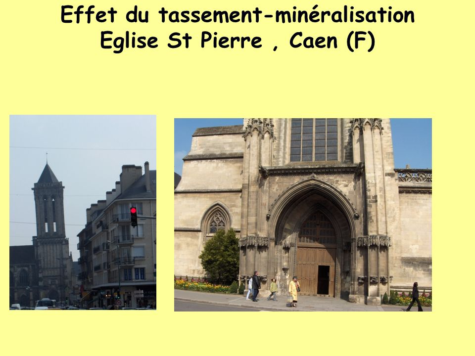 Effet du tassement-minéralisation Eglise St Pierre , Caen (F)