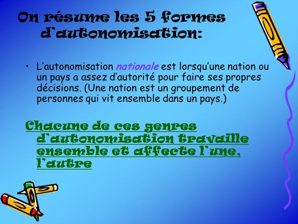 On résume les 5 formes d'autonomisation: