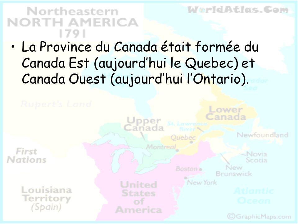 La Province du Canada était formée du Canada Est (aujourd'hui le Quebec) et Canada Ouest (aujourd'hui l'Ontario).
