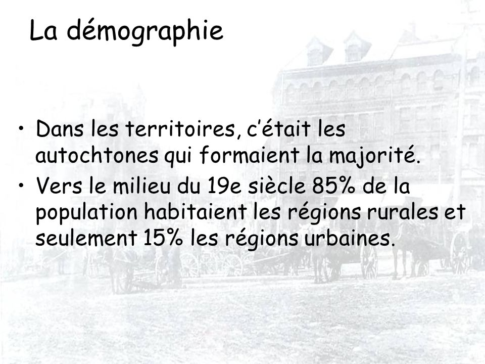 La démographie Dans les territoires, c'était les autochtones qui formaient la majorité.