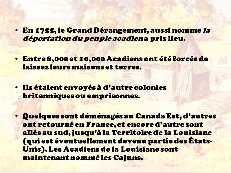 En 1755, le Grand Dérangement, aussi nomme la déportation du peuple acadien a pris lieu.