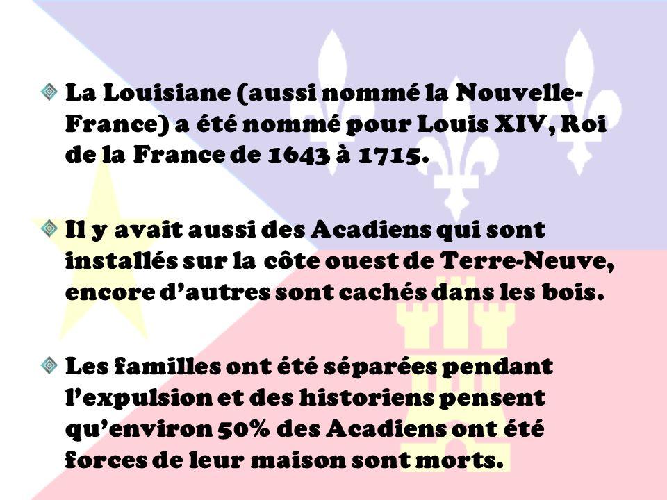 La Louisiane (aussi nommé la Nouvelle-France) a été nommé pour Louis XIV, Roi de la France de 1643 à 1715.