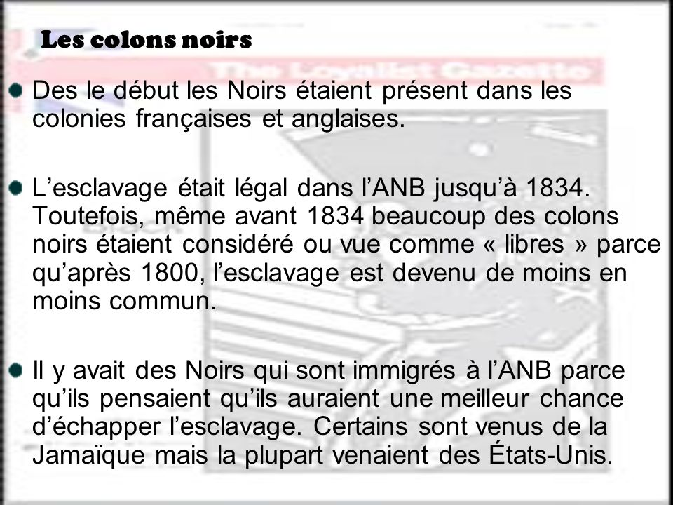 Les colons noirs Des le début les Noirs étaient présent dans les colonies françaises et anglaises.
