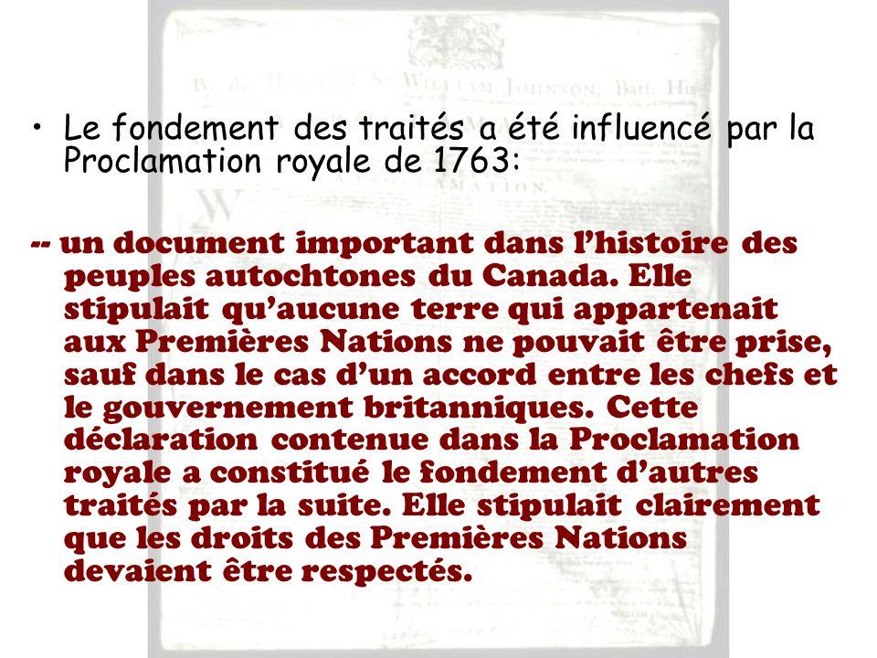 Le fondement des traités a été influencé par la Proclamation royale de 1763: