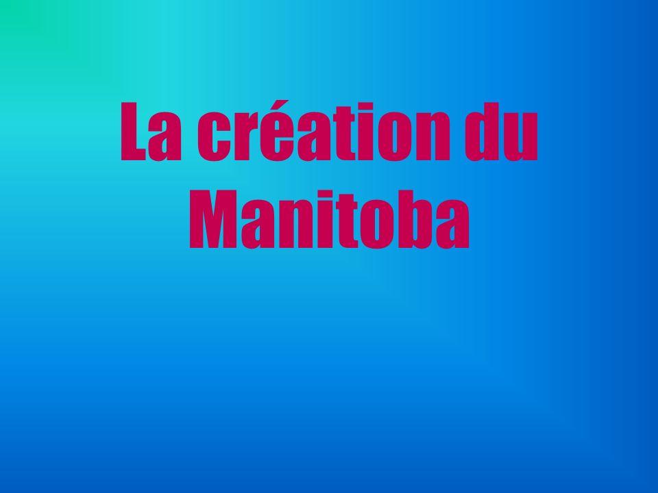 La création du Manitoba