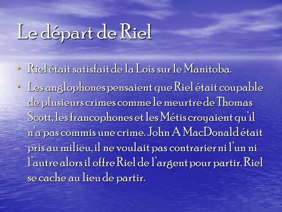 Le départ de Riel Riel était satisfait de la Lois sur le Manitoba.