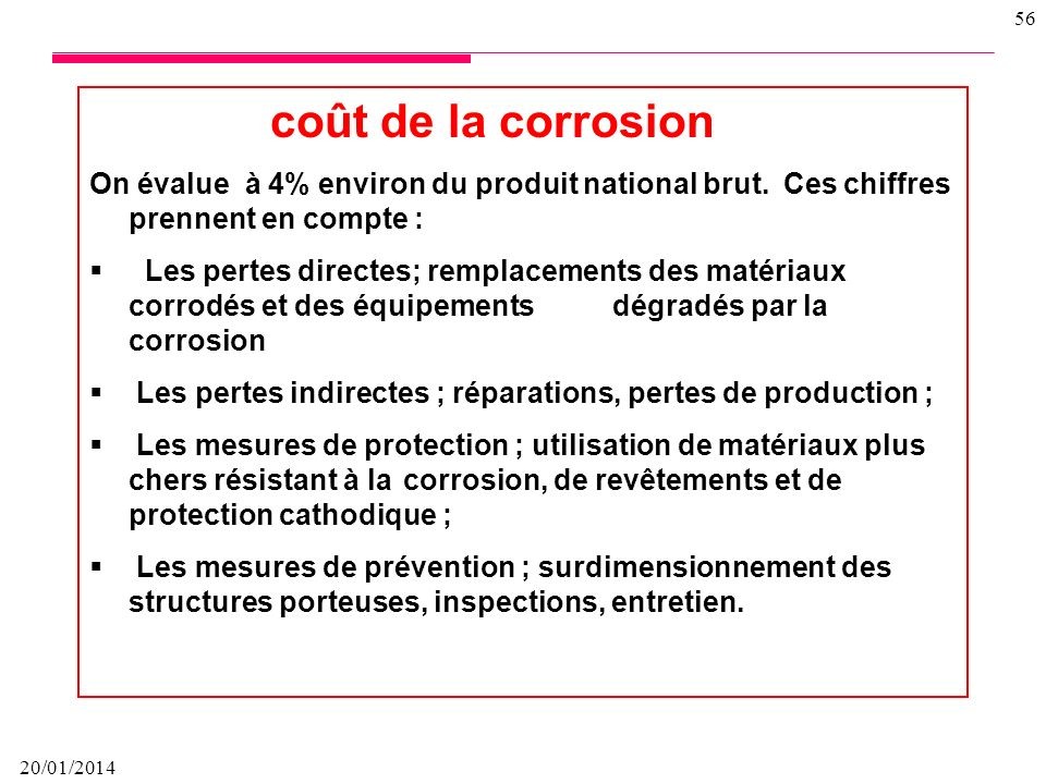 coût de la corrosion On évalue à 4% environ du produit national brut. Ces chiffres prennent en compte :