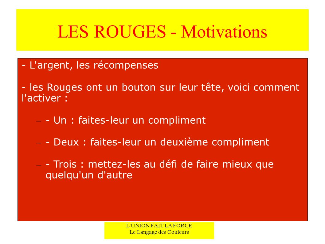 LES ROUGES - Motivations