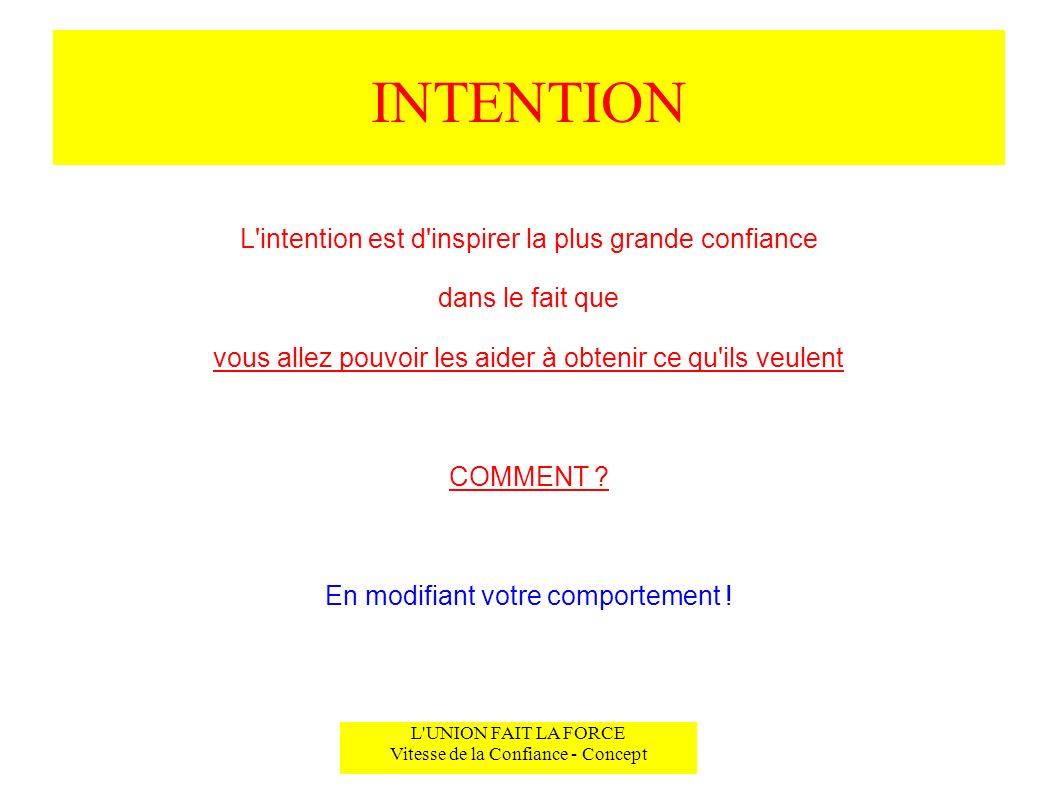 INTENTION L intention est d inspirer la plus grande confiance