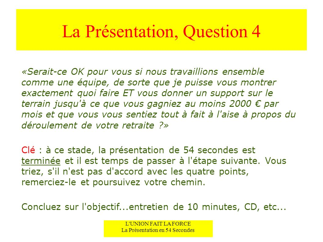 La Présentation, Question 4