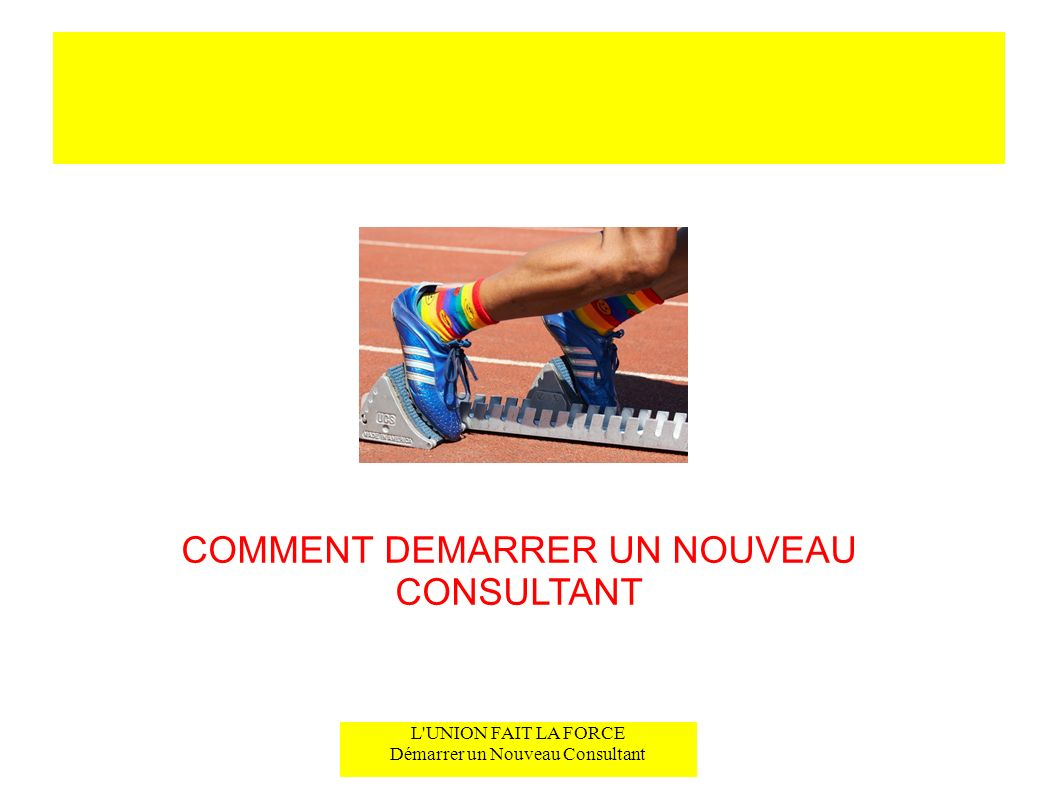 COMMENT DEMARRER UN NOUVEAU CONSULTANT