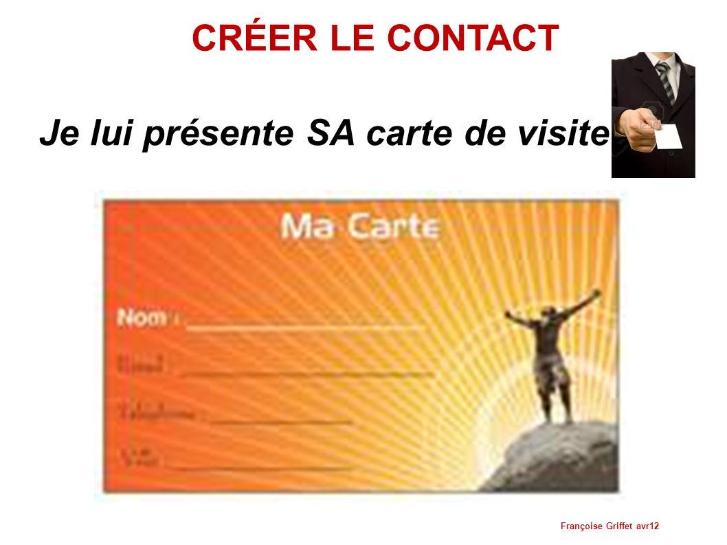 Je lui présente SA carte de visite