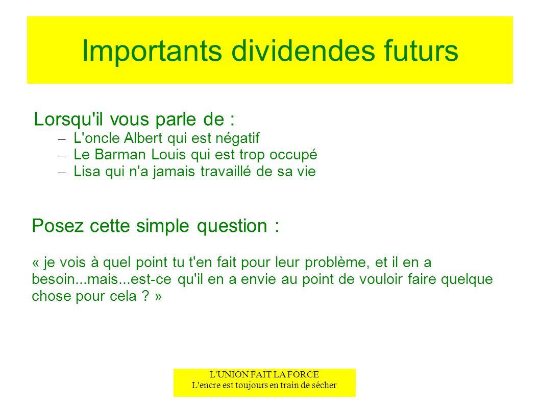 Importants dividendes futurs