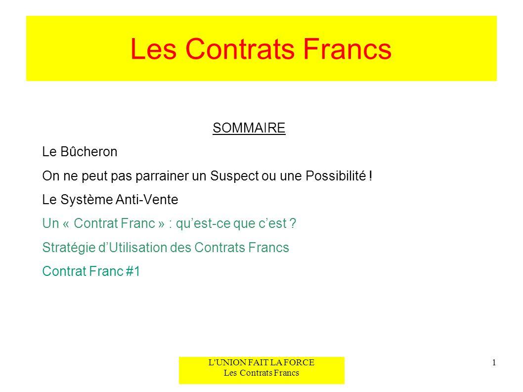 L UNION FAIT LA FORCE Les Contrats Francs