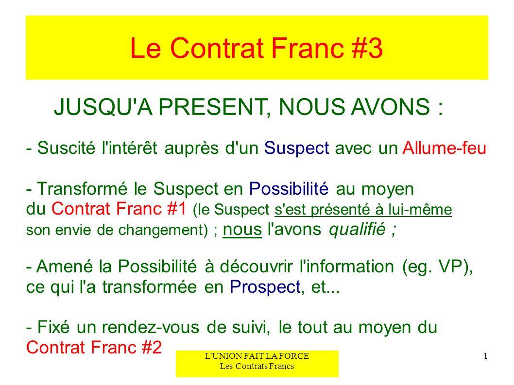 Le Contrat Franc #3 JUSQU A PRESENT, NOUS AVONS :