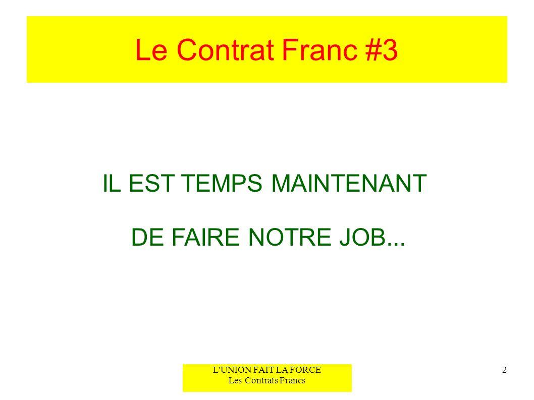 Le Contrat Franc #3 IL EST TEMPS MAINTENANT DE FAIRE NOTRE JOB...