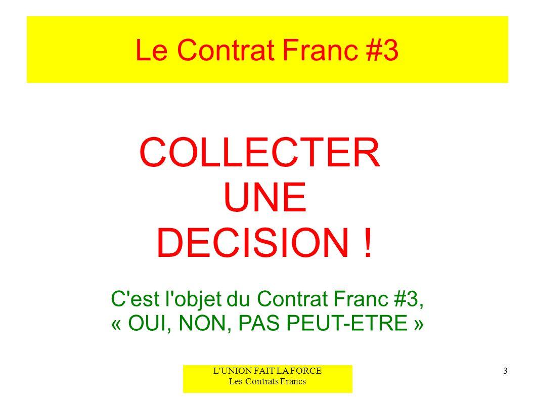 COLLECTER UNE DECISION ! Le Contrat Franc #3
