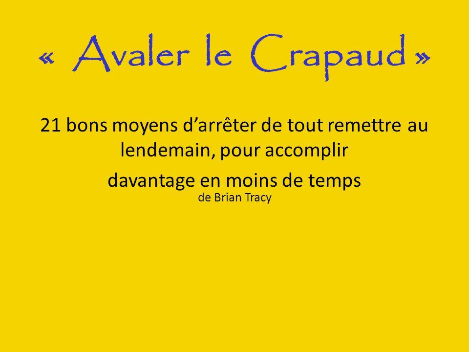 « Avaler le Crapaud » Pour faire court , Un livre entre autre à retenu mon attention.