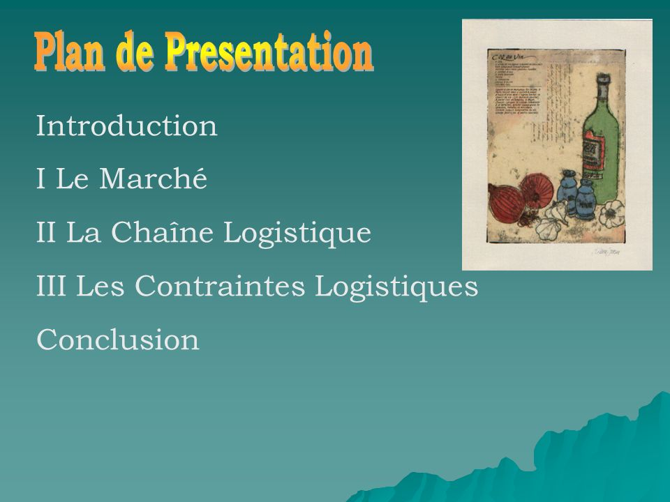 Plan de Presentation Introduction I Le Marché II La Chaîne Logistique