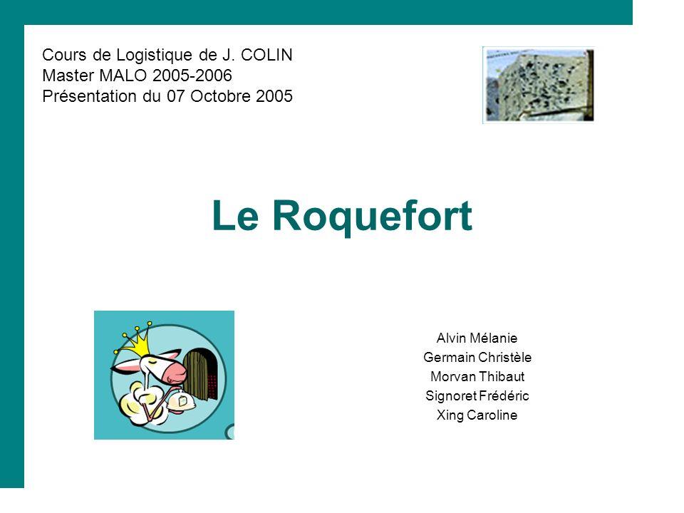Le Roquefort Cours de Logistique de J. COLIN Master MALO 2005-2006