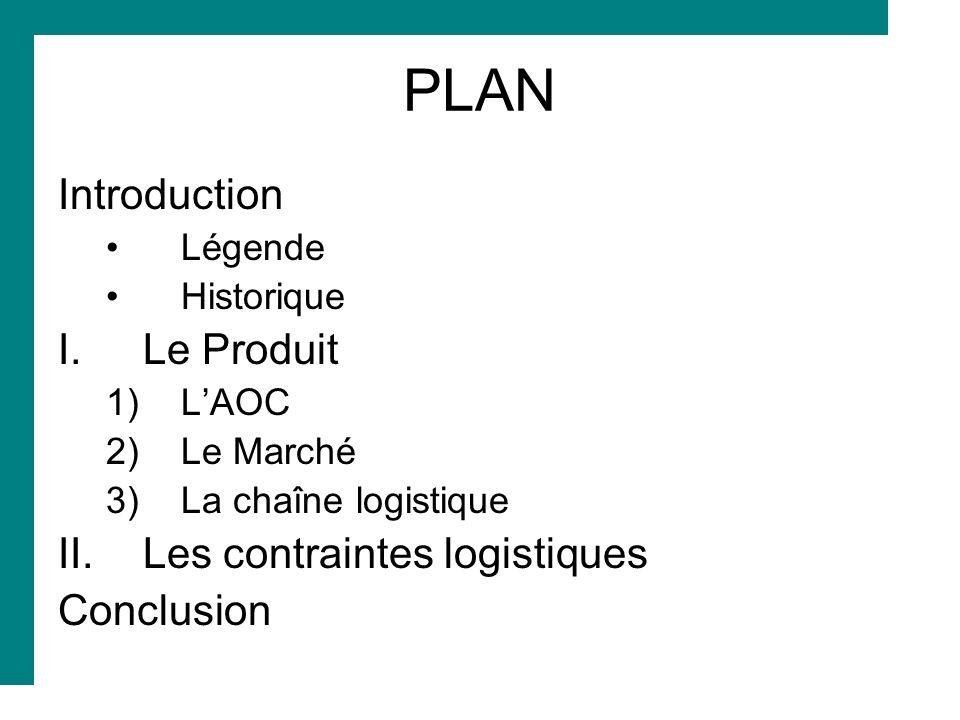 PLAN Introduction Le Produit Les contraintes logistiques Conclusion