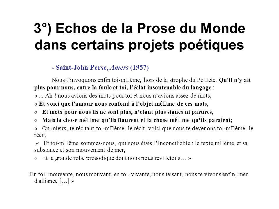 3°) Echos de la Prose du Monde dans certains projets poétiques