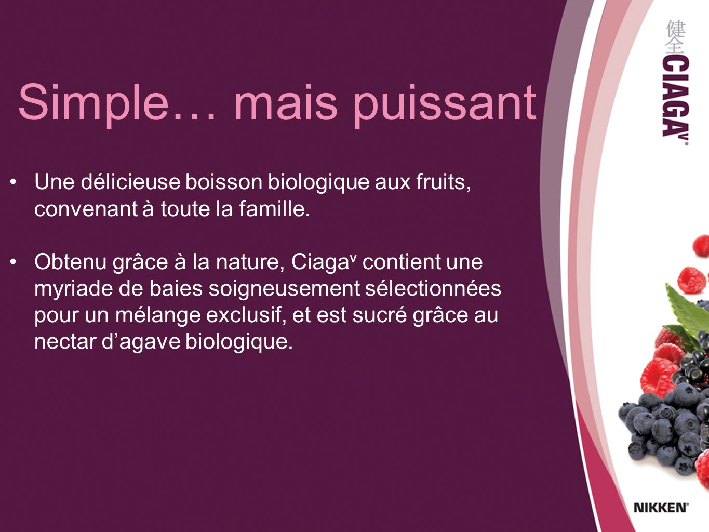 Simple… mais puissant Une délicieuse boisson biologique aux fruits, convenant à toute la famille.