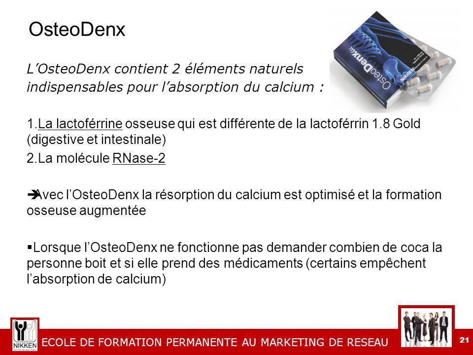 OsteoDenx L'OsteoDenx contient 2 éléments naturels