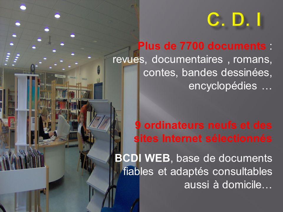 C. D. I Plus de 7700 documents : revues, documentaires , romans, contes, bandes dessinées, encyclopédies …