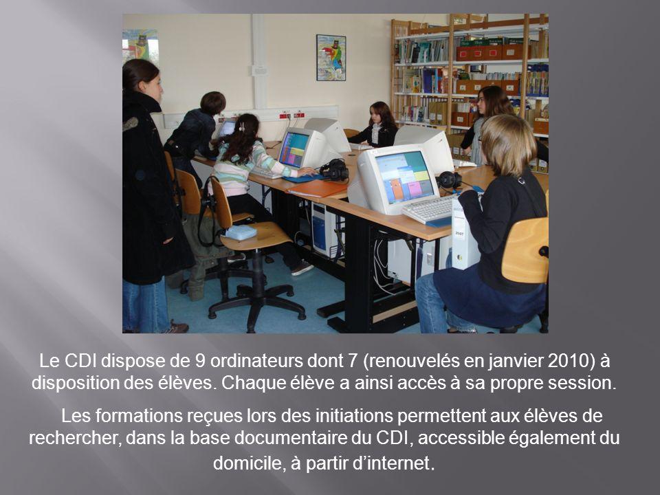 Le CDI dispose de 9 ordinateurs dont 7 (renouvelés en janvier 2010) à disposition des élèves. Chaque élève a ainsi accès à sa propre session.