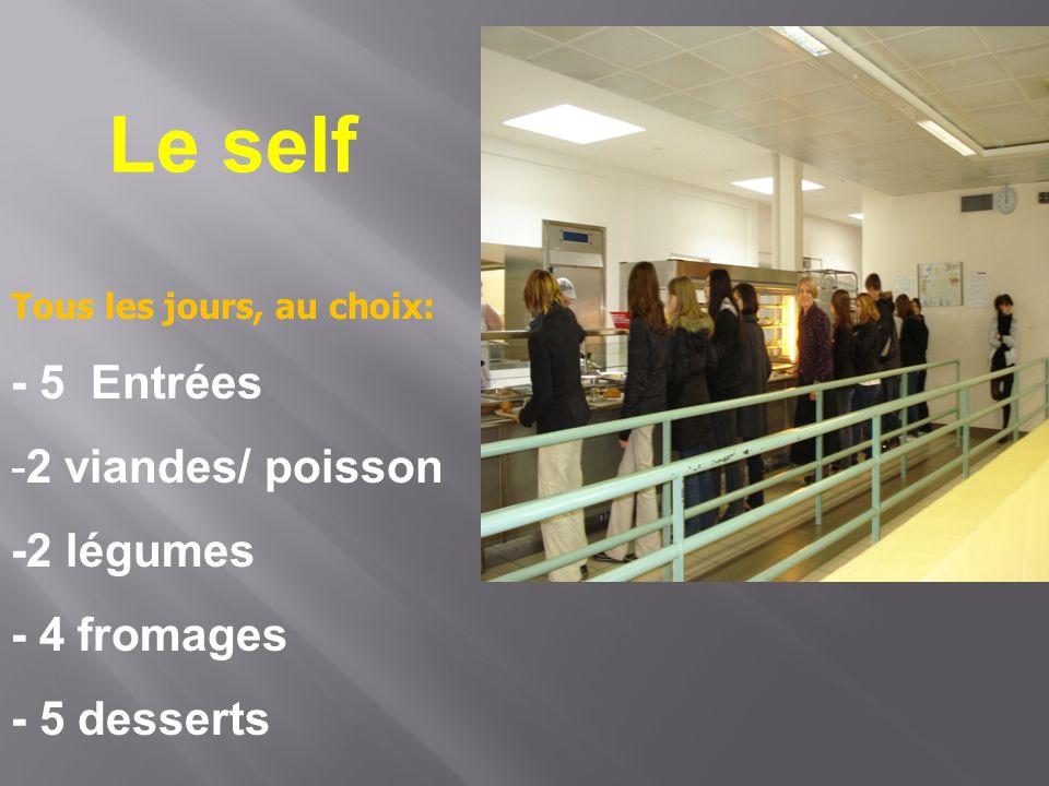 Le self - 5 Entrées 2 viandes/ poisson -2 légumes - 4 fromages