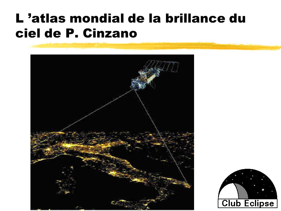 L 'atlas mondial de la brillance du ciel de P. Cinzano