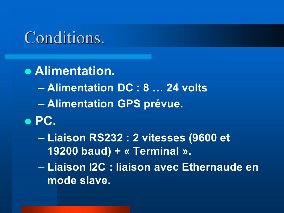 Conditions. Alimentation. PC. Alimentation DC : 8 … 24 volts