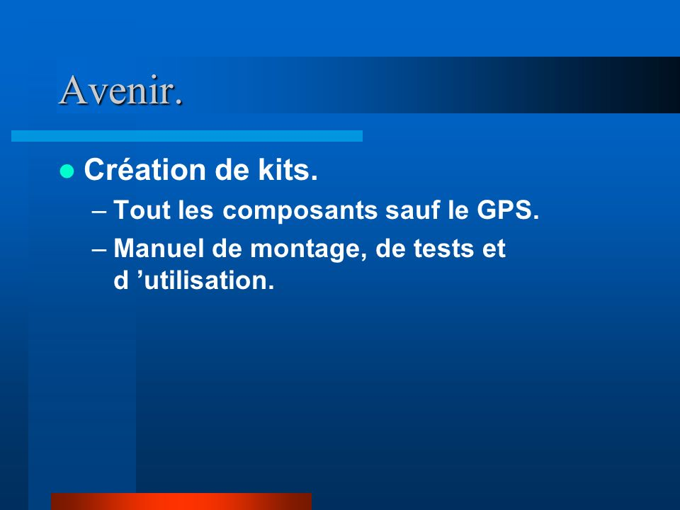 Avenir. Création de kits. Tout les composants sauf le GPS.