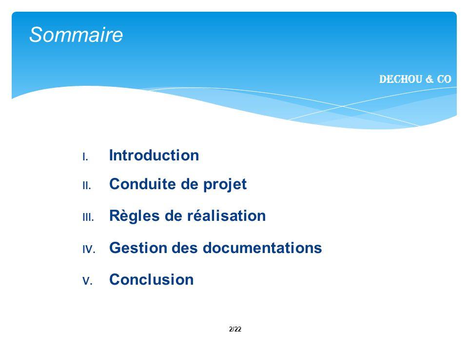 Sommaire Introduction Conduite de projet Règles de réalisation