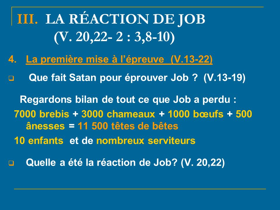 III. LA RÉACTION DE JOB (V. 20,22- 2 : 3,8-10)