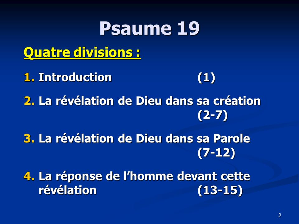 Psaume 19 Quatre divisions : Introduction (1)