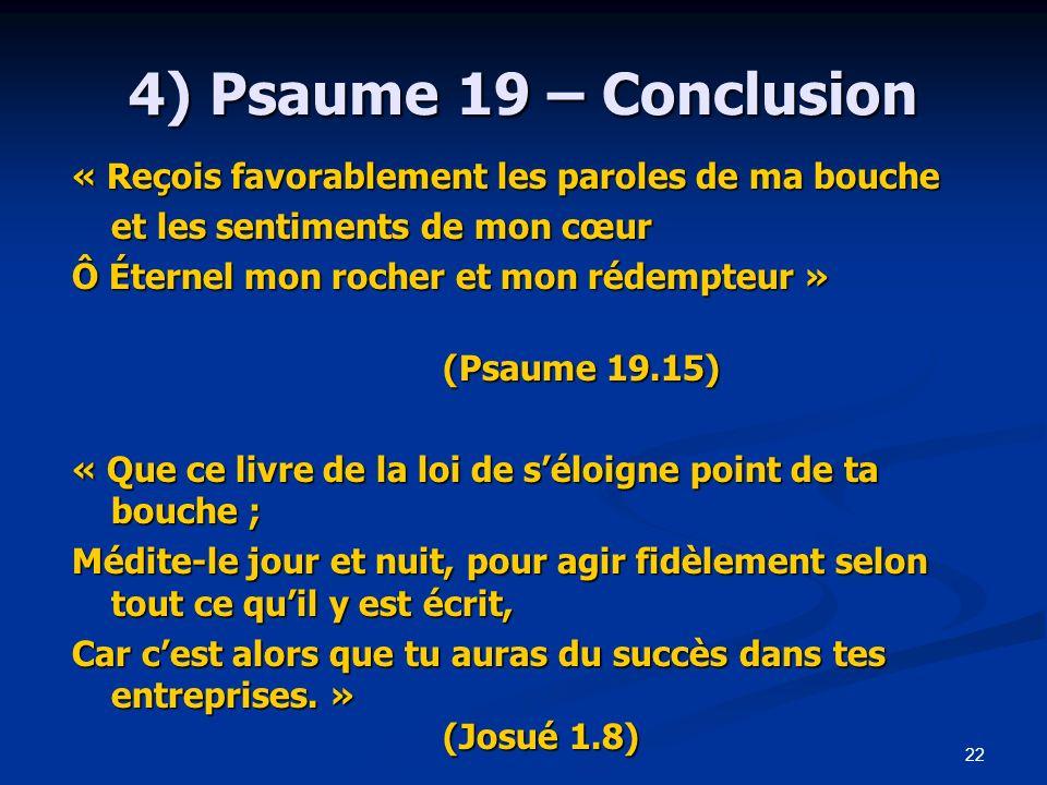 4) Psaume 19 – Conclusion « Reçois favorablement les paroles de ma bouche. et les sentiments de mon cœur.