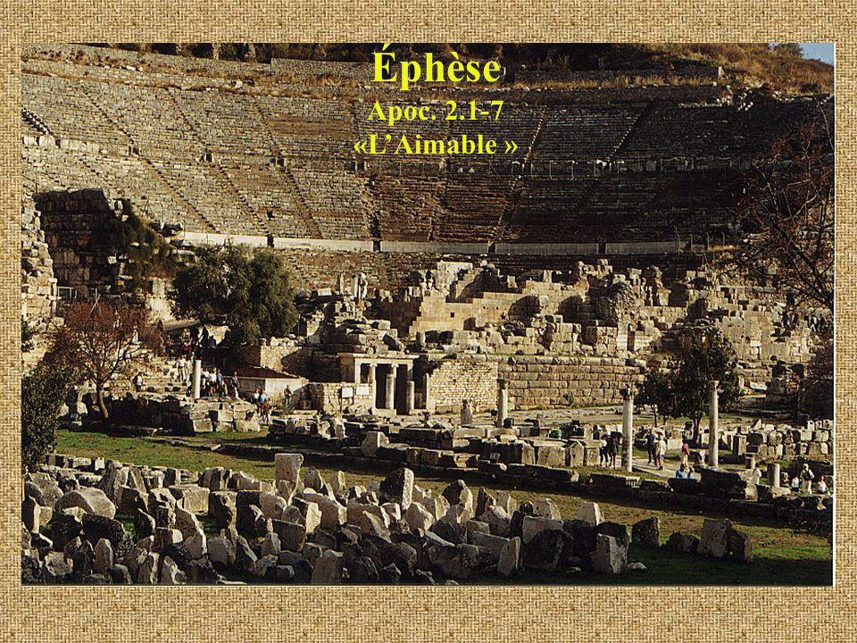 Éphèse Apoc. 2.1-7 «L'Aimable »