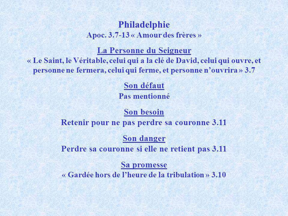 Philadelphie Apoc. 3.7-13 « Amour des frères »