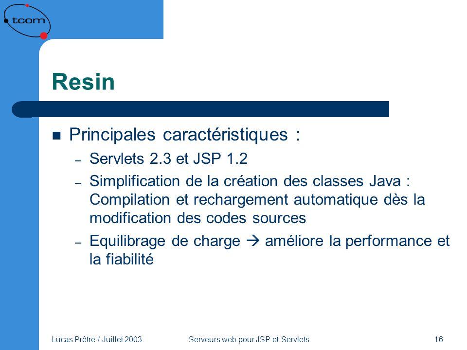 Resin Principales caractéristiques : Servlets 2.3 et JSP 1.2