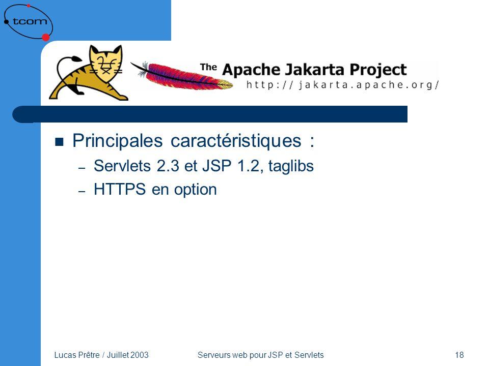 Tomcat Principales caractéristiques : Servlets 2.3 et JSP 1.2, taglibs